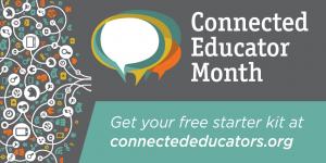 Connected Educators Month Starter Kit